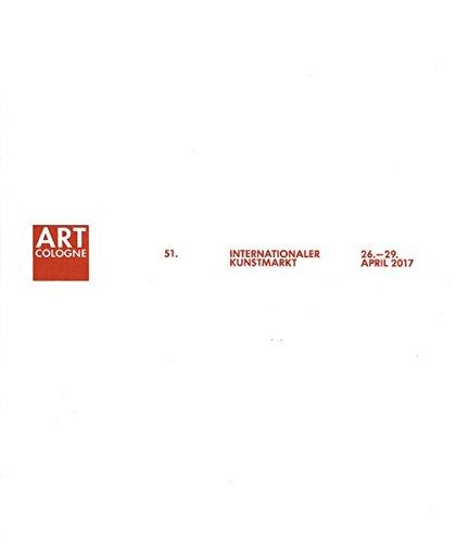Art Cologne 2017: 51. INTERNATIONALER KUNSTMARKT