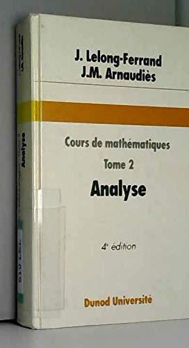 Cours de mathématiques, tome 2 : Analyse par Jacqueline Lelong-Ferrand, J.M. Arnaudiès