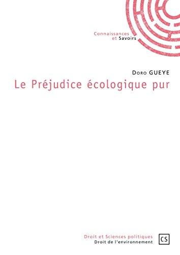 Le Préjudice écologique pur (Droit et Sciences politiques) (French Edition)