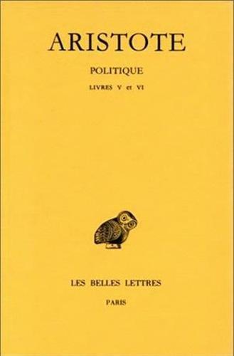 Aristote. Politique, tome II-2ème partie : Livres I et VI