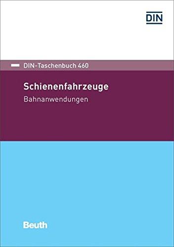 Schienenfahrzeuge: Bahnanwendungen (DIN-Taschenbuch)