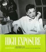 High Exposure: Hollywood Lives: Found Photos from the Archives of the Los Angeles Times