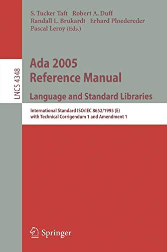 Ada 2005 Reference Manual. Language and Standard Libraries: International Standard ISO/IEC 8652/1995 (E) with Technical Corrigendum 1 and Amendment 1 (Lecture Notes in Computer Science, Band 4348) (Programmiersprachen Tucker)