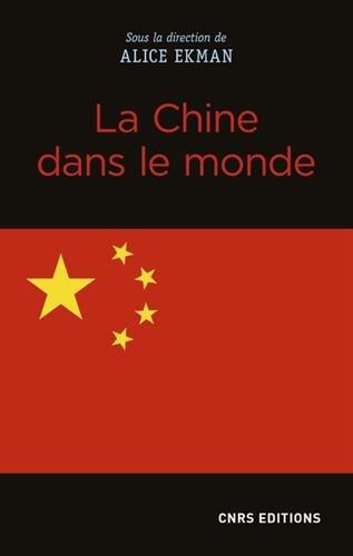 La Chine dans le monde par Alice Ekman