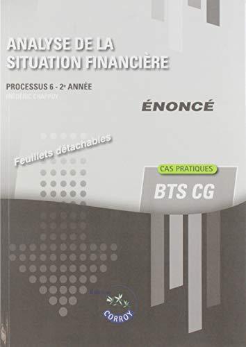 Analyse de la situation financière - Enoncé: Processus 6 du BTS CG par Frédéric Chappuy
