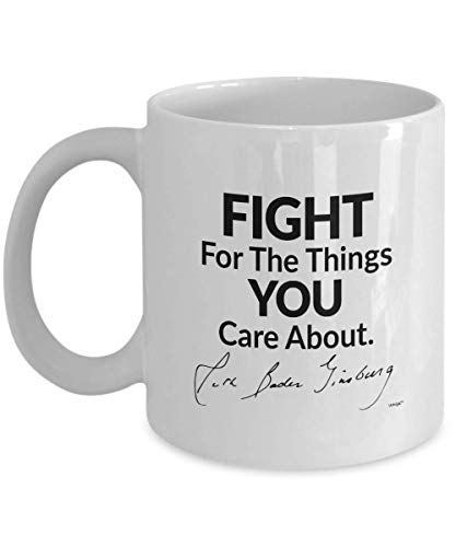 Notorious RBG Mug Ruth Bader Ginsburg Gifts Coffee Cup - Fight for The Things You Care About Quote Signature - Feminism Feminist Women Supreme Court Judge Justice 11oz RBG106 (Foto Court Supreme)