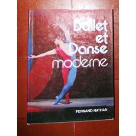 Ballet et danse moderne à travers les grands danseurs chorégraphes et critiques