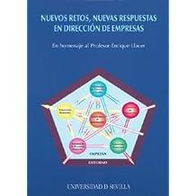 Nuevos retos, nuevas respuestas en dirección de empresas (Serie Ciencias Económicas y Empresariales)