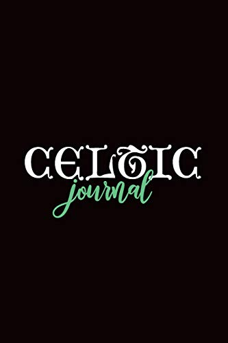 Celtic Journal: Minimalist Black Notebook With Gaelic / Runic Style Script Lettering Design (120 Blank Lined / College Ruled Pages) (Designs Irish Tattoo)