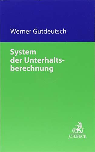System der Unterhaltsberechnung (C. H. Beck Familienrecht)