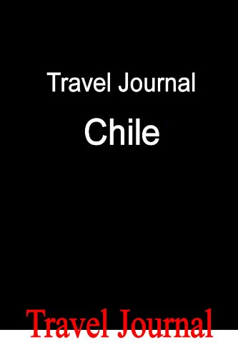 Travel Journal Chile