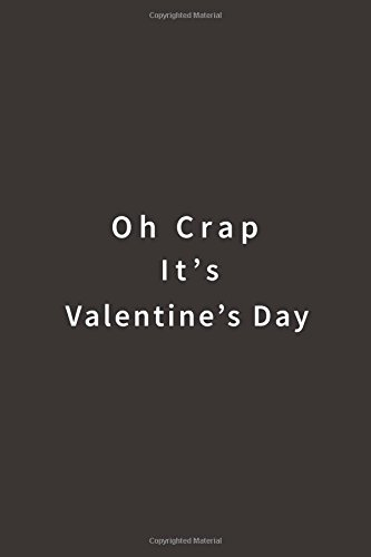 Oh Crap It's Valentine's Day: Lined notebook