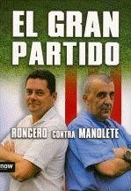 Gran Partido,El (Now books) por Manuel Esteban Fernández