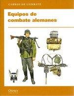 EQUIPOS DE COMBATE ALEMANES.