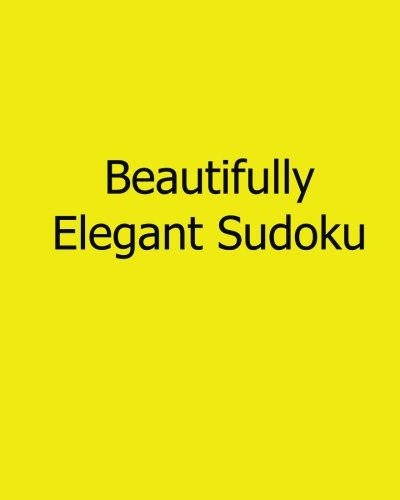Beautifully Elegant Sudoku: 80 Easy to Read, Large Print Sudoku Puzzles Paperback