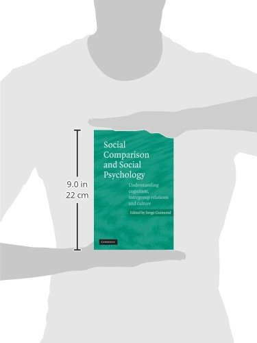 Social Comparison and Social Psychology Paperback: Understanding Cognition, Intergroup Relations, and Culture