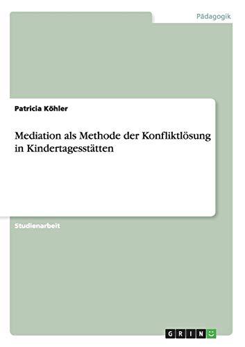 Mediation als Methode der Konfliktlösung in Kindertagesstätten