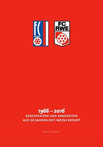 fc-rwe-1966-2016-geschichten-anekdoten-aus-50-jahren-rot-weiss-erfurt