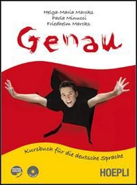Genau. Kursbuch fr die deutsche Sprache. Vol. A. Con espansione online. Con CD Audio. Per le Scuole superiori