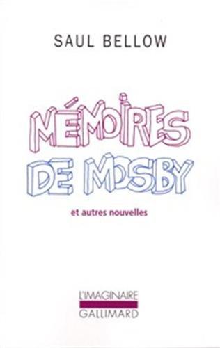 Mémoires de Mosby et Autres Nouvelles par Saul Bellow