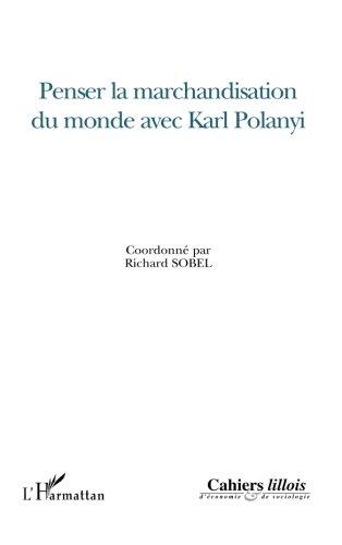 Penser la marchandisation du monde avec Karl Polanyi