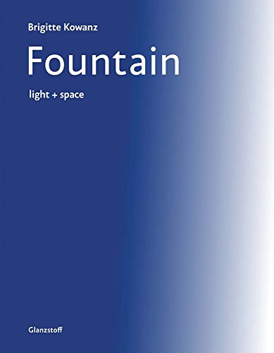 Brigitte Kowanz. Fountain. light + space
