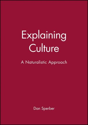 Explaining Culture: A Naturalistic Approach by Dan Sperber (1996-11-06)