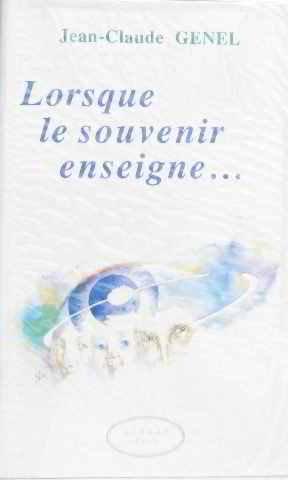 Lorsque le souvenir enseigne- par Jean-Claude Genel, Geneviève Le Cam