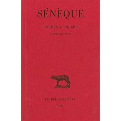Lettres à Lucilius, tome 4 : Livres XIV - XVIII