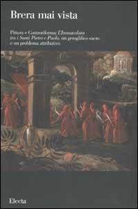 Pittura e Controriforma: l'Immacolata tra i santi Pietro e Paolo, un geroglifico sacro e un problema attributivo (Brera mai vista)
