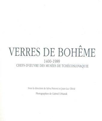 Verres de Boheme. 1400 - 1989. Chefs-d'oeuvre des Musees de Tchecoslovaquie.