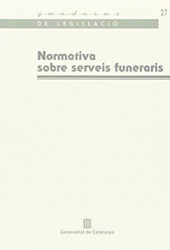 Normativa sobre serveis funeraris: 1 (Quaderns de Legislació)