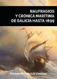 Naufragios y crónica marítima de Galicia hasta 1899 por Fernando Patricio Cortizo