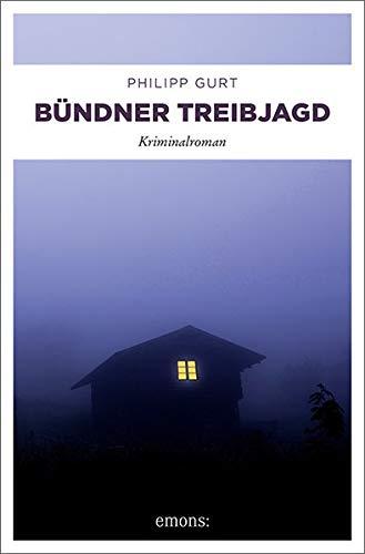 Bündner Treibjagd: Kriminalroman