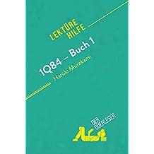 1Q84 – Buch 1 von Haruki Murakami (Lektürehilfe): Detaillierte Zusammenfassung, Personenanalyse und Interpretation (German Edition)