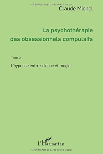 Psychothérapie des obsessionnels compulsifs - Tome 2 par Claude Michel