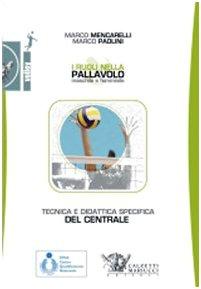 I ruoli nella pallavolo maschile e femminile. Tecnica e didattica specifica del centrale. (Volley collection) por Marco Mencarelli