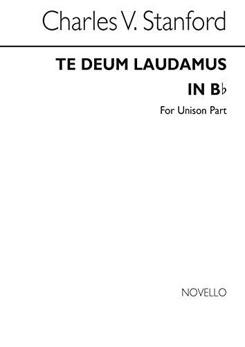 Charles Villiers Stanford: Te Deum Laudamus in B Flat (Unison Part) Unison-flat