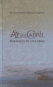 Ángel Carril : biografía de una obra