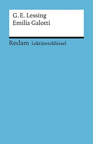 Gotthold Ephraim Lessing: Emilia Galotti. Lektüreschlüssel