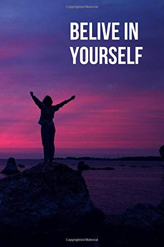 Belive In Yourself: Motivational Notebook, Journal, Diary (110 Pages, Blank, 6 x 9)