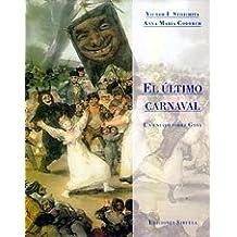 El último carnaval: Un ensayo sobre Goya (La Biblioteca Azul / Serie menor) de Anna María Coderch (Autor, Traductor), Victor I. Stoichita (2 nov 2000) Tapa blanda