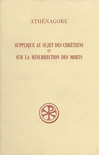 Supplique au sujet des chrétiens et Sur la résurrection des morts