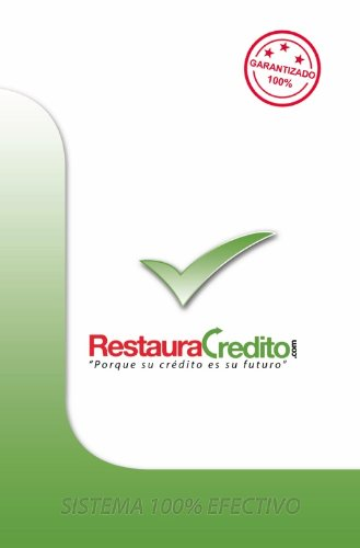RestauraCredito.com (El Metodo Que Si Funciona nº 1)