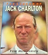 The Legend of Jack Charlton by Tom Humphries (1994-09-01)