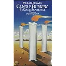 Candle Burning: Its Occult Significance (Paths to Inner Power)