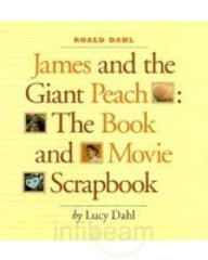 James and the giant peach : the book and movie scrapbook