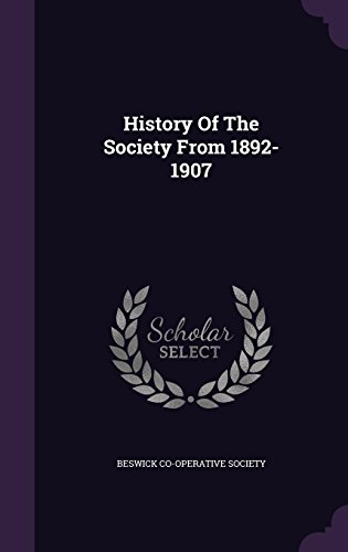 History Of The Society From 1892-1907