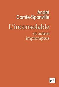 L'inconsolable et autres impromptus par André Comte-Sponville
