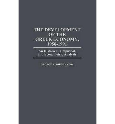By George A Jouganatos ; Janusz Mucha ( Author ) [ Development of the Greek Economy, 1950-1991: An Historical, Empirical, and Econometric Analysis Bibliographies and Indexes in Gerontology By Aug-1992 Hardcover